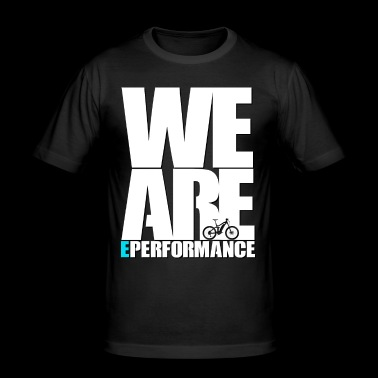 WE ARE ePerformance - Men's Slim Fit T-Shirt
