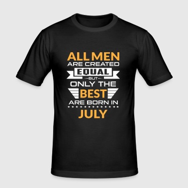 Men created equal the best are born in july - T-shirt près du corps Homme
