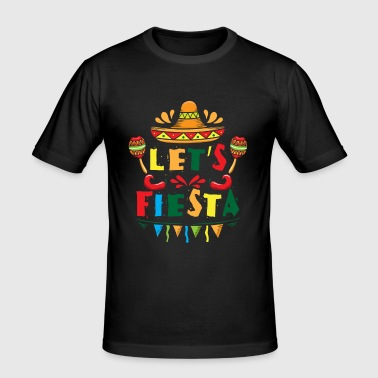 Let's Fiesta - sombrero mexican spanish holiday - slim fit T-shirt