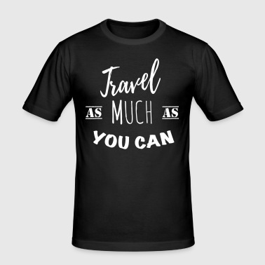 Travel as much as you can (1c) - T-shirt près du corps Homme
