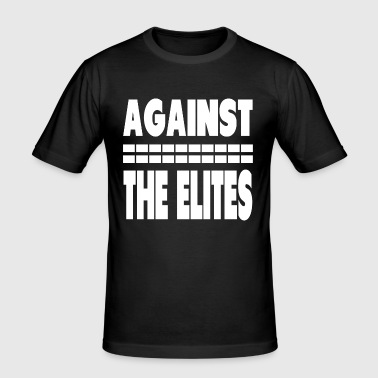 Against The Elites - Men's Slim Fit T-Shirt