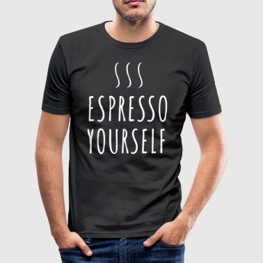 Espresso Yourself - Men's Slim Fit T-Shirt