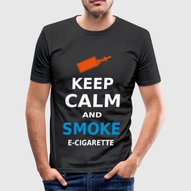 KEEP CALM AND SMOKE E-CIGARETTE - Men's Slim Fit T-Shirt