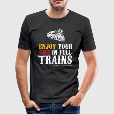 Enjoy your life in full trains (hell) - Männer Slim Fit T-Shirt