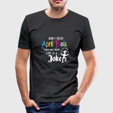 Aprilscherz-Tagest-shirt - Männer Slim Fit T-Shirt