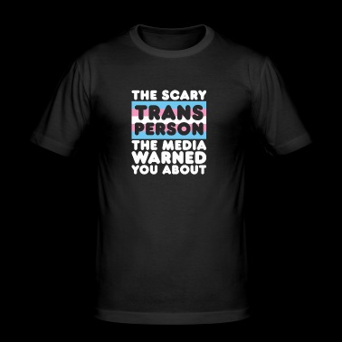 Scary Trans Person The Media Warned You About Prid - Men's Slim Fit T-Shirt