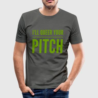 Jag queer din pitch - Slim Fit T-shirt herr