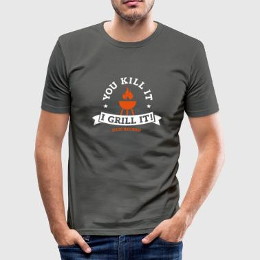 You kill it - I grill it! - Männer Slim Fit T-Shirt