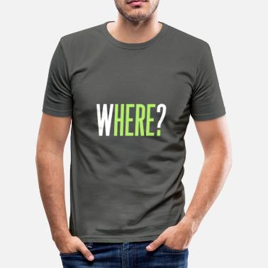 Ambiguous where? | typography wordplay ambiguous - Men's Slim Fit T-Shirt