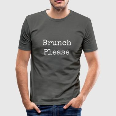 Brunch please - Men's Slim Fit T-Shirt