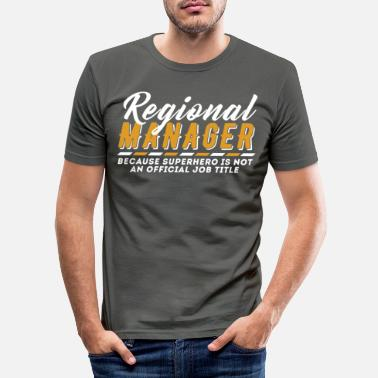 Region Regional Manager - Regional Manager, because super - Men's Slim Fit T-Shirt