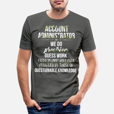 Administrator Account Administrator - Account Administrator we - Men's Slim Fit T-Shirt