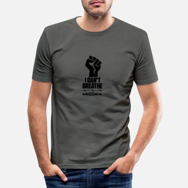 I CAN'T BREATHE black lives matter revolution fist - Männer Slim Fit T-Shirt