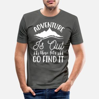 Berge Bergsteiger Klettern Adventure is out there let's go find it - Männer Slim Fit T-Shirt
