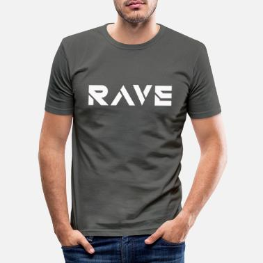 Rave Rave - Männer Slim Fit T-Shirt
