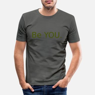 Be You Be You! - Men's Slim Fit T-Shirt