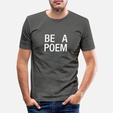 Poem Be a Poem - Men's Slim Fit T-Shirt