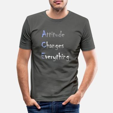Attitude Changes Everything - Männer Slim Fit T-Shirt