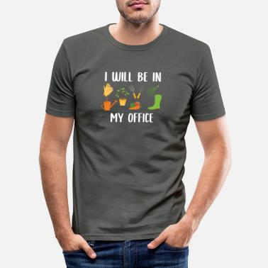 Garden I will be in my garden office - Men's Slim Fit T-Shirt