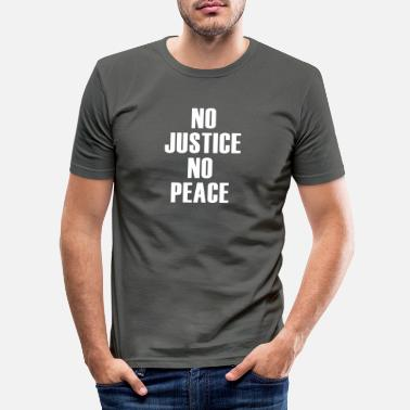 Demo No Justice no peace - Männer Slim Fit T-Shirt