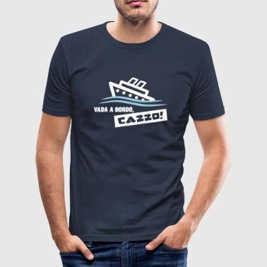 Vada a bordo, cazzo! - Männer Slim Fit T-Shirt