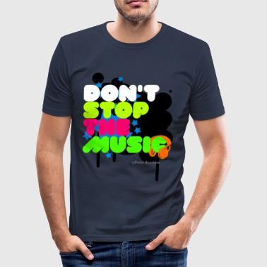 Dont Stop The Music - slim fit T-shirt