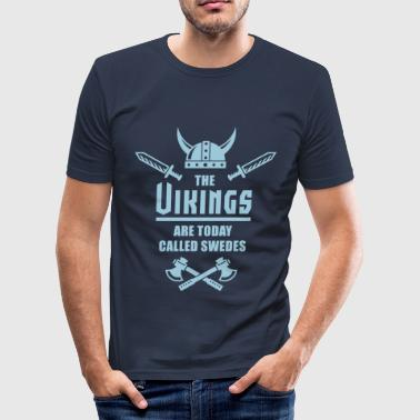 The Vikings Are Today Called Swedes - Slim Fit T-shirt herr