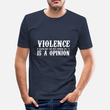 Domestic Violence Violence is an option ... (maybe not the best ....) - Men's Slim Fit T-Shirt