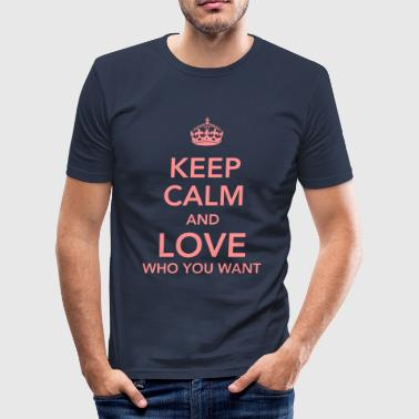Pride keep calm and love who you want - Männer Slim Fit T-Shirt