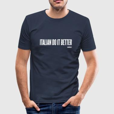 italian do it better by wam - Maglietta aderente da uomo