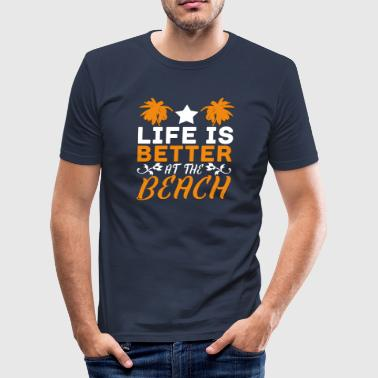 Loret Life is better on the beach - T-shirt gift - Men's Slim Fit T-Shirt
