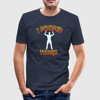 I Pooped Today! Gift - Men's Slim Fit T-Shirt