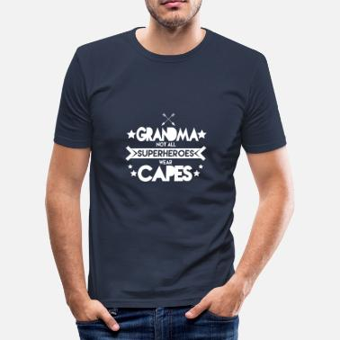 Grandma Superhero Grandma - Grandma not all superheroes wear capes - Men's Slim Fit T-Shirt