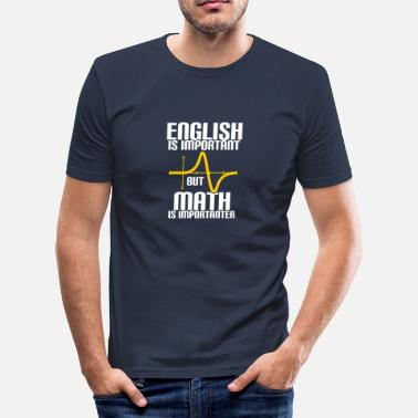 Prof De Maths MATH EST PLUS IMPORTANT QUE L'ANGLAIS - MATH - COMPUTING - T-shirt près du corps Homme