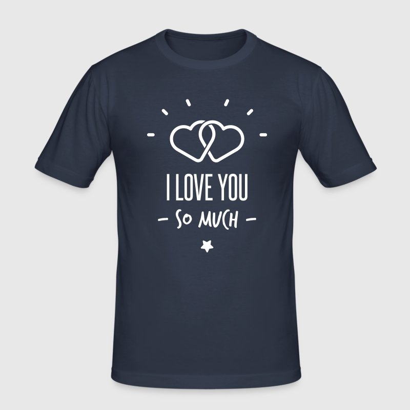 i love you so much - Men's Slim Fit T-Shirt