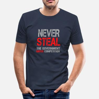 Steal Never Steal - Men's Slim Fit T-Shirt