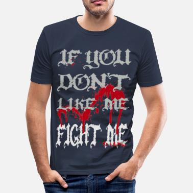 Ak81 If you don't like me - FIGHT ME - Herre Slim Fit T-Shirt