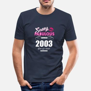 Since Fabulous Sassy Fabulous Since 2003 - Men's Slim Fit T-Shirt