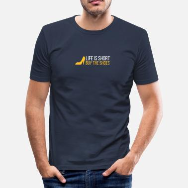 Buy Shoes Life Is Short. Buy The Shoes! - Men's Slim Fit T-Shirt