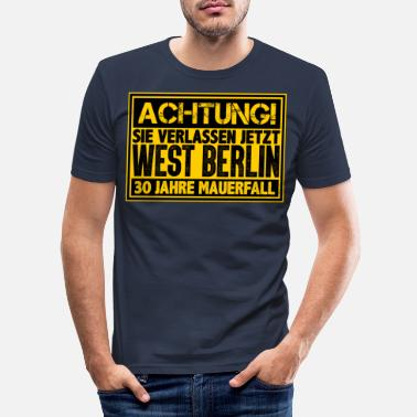 West Berlin ATTENTION You are leaving West Berlin Wall now - Men's Slim Fit T-Shirt