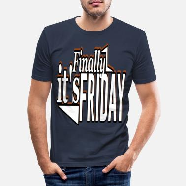 Friday It is Friday - Men's Slim Fit T-Shirt