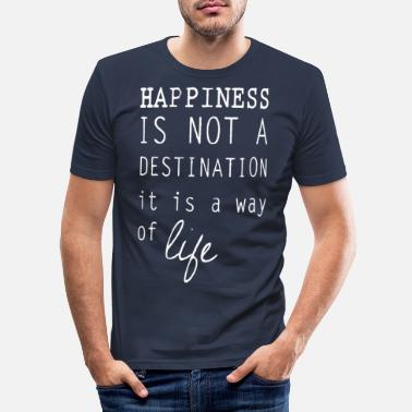 Happiness Happy happiness is a lifestyle happiness - Men's Slim Fit T-Shirt