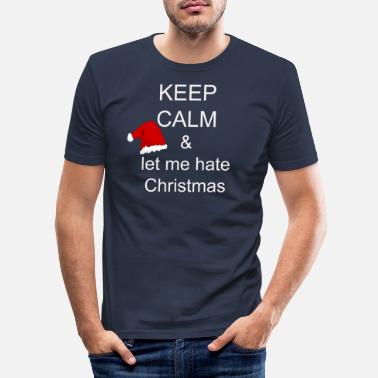 Anti Christmas Keep Calm - Men's Slim Fit T-Shirt
