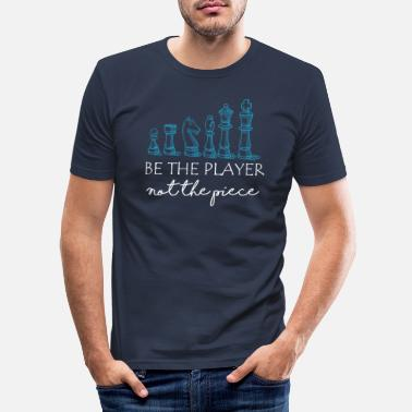 Hilarious Funny Chess Be the Player Gift Design - Men's Slim Fit T-Shirt