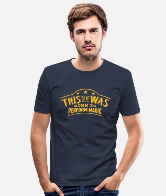 Magic T-Shirts - this guy was born to perform magic - Men's Slim Fit T-Shirt navy