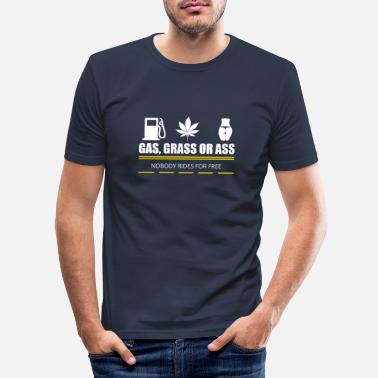 Gas Gas Grass Ass - Men's Slim Fit T-Shirt