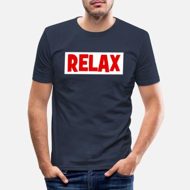 Relaxe RELAX - relax - relax - chill - chill - Men's Slim Fit T-Shirt