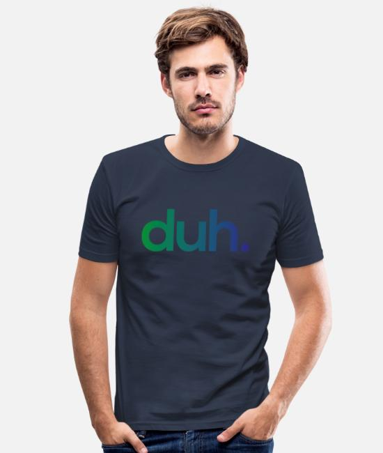 Stijlvol T-shirts - duh. - Mannen slim fit T-shirt navy