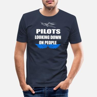 Jet Pilots looking down on people Piloten Spruch - Männer Slim Fit T-Shirt