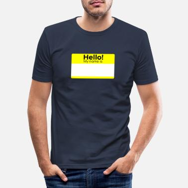 Hallo Mijn Naam Is HALLO MIJN NAAM IS - Mannen slim fit T-shirt